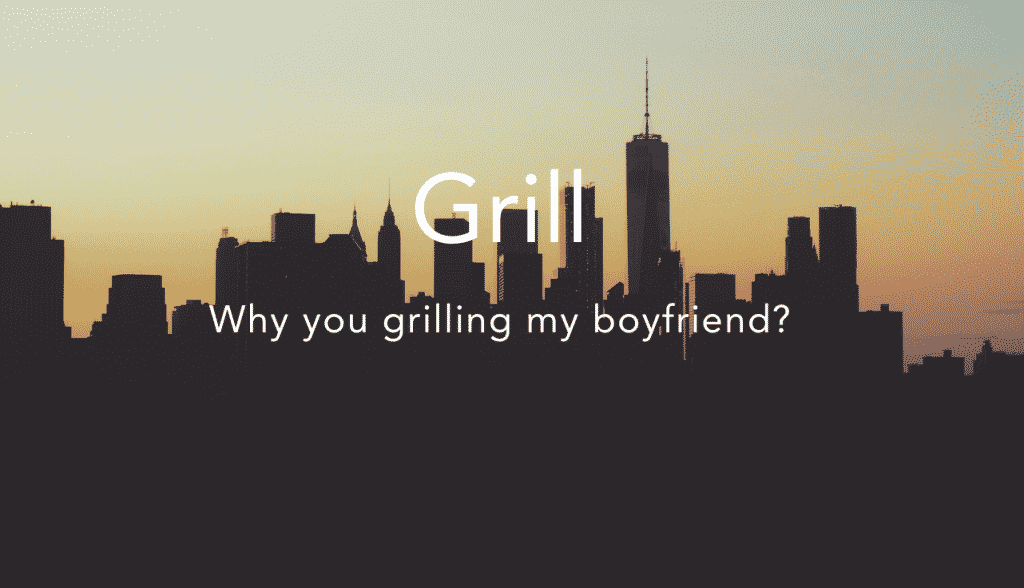 Grill = staring rudely in new york