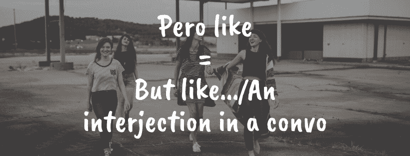 Pero Like Slang Meaning in English
